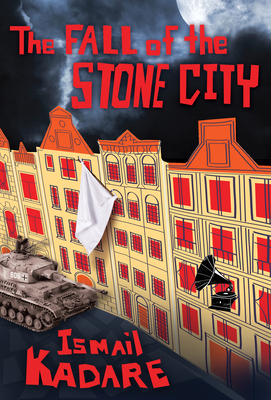 The Fall of the Stone City - Kadare, Ismail