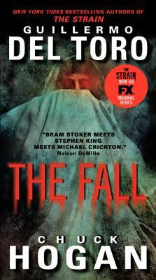 The Fall - del Toro, Guillermo, and Hogan, Chuck