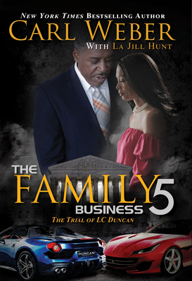 The Family Business 5: A Family Business Novel - Weber, Carl, and Hunt, La Jill