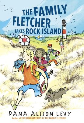 The Family Fletcher Takes Rock Island - Levy, Dana Alison