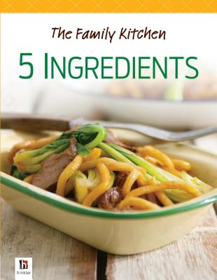 The Family Kitchen: 5 Ingredients -