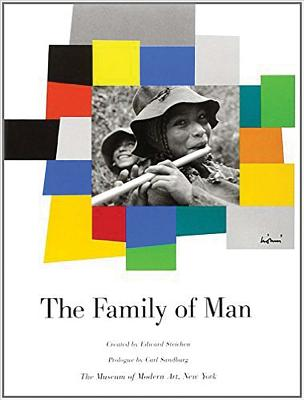 The Family of Man - Steichen, Edward (Editor), and Sandburg, Carl (Contributions by)