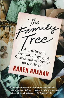 The Family Tree: A Lynching in Georgia, a Legacy of Secrets, and My Search for the Truth - Branan, Karen