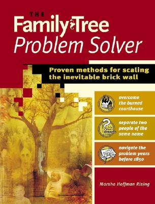 The Family Tree Problem Solver: Proven Methods for Scaling the Inevitable Brick Wall - Rising, Marsha Hoffman