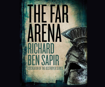The Far Arena - Sapir, Richard Ben