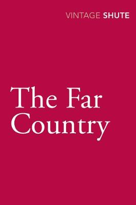 The Far Country - Shute, Nevil