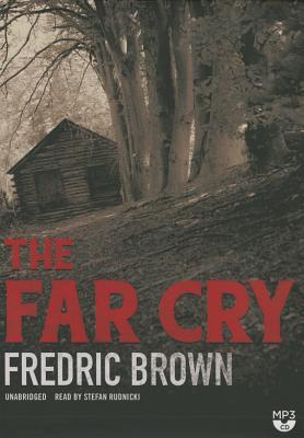 The Far Cry - Brown, Fredric