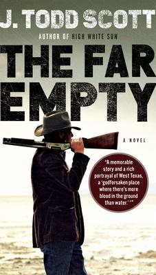 The Far Empty - Scott, J Todd