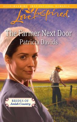 The Farmer Next Door - Davids, Patricia