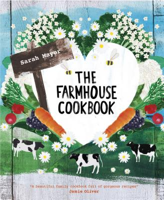 The Farmhouse Cookbook - Mayor, Sarah