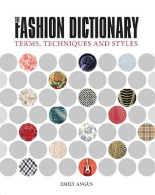 The Fashion Dictionary - Angus, Emily