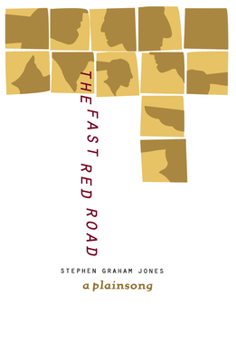 The Fast Red Road: A Plainsong - Jones, Stephen Graham