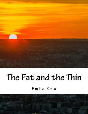 The Fat and the Thin - Zola, Emile