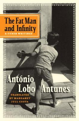 The Fat Man and Infinity: And Other Writings - Lobo Antunes, Antonio