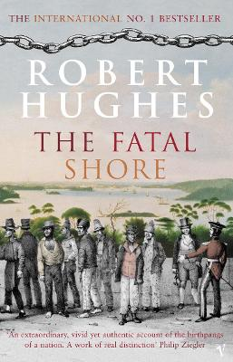 The Fatal Shore - Hughes, Robert