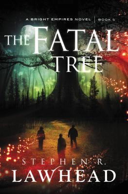 The Fatal Tree - Lawhead, Stephen