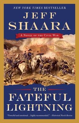The Fateful Lightning: A Novel of the Civil War - Shaara, Jeff