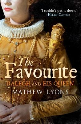 The Favourite: Ralegh and His Queen - Lyons, Mathew
