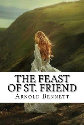 The Feast of St. Friend - Bennett, Arnold