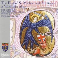 The Feast of St Michael and All Angels at Westminster Abbey - Benjamin Turner (alto); Francis Brett (cantor); Jacob Ewens (treble); Julian Empitt (cantor); Julian Stocker (tenor);...