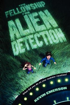 The Fellowship for Alien Detection - Emerson, Kevin