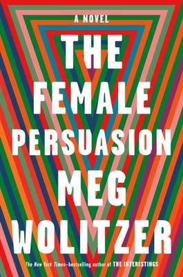 The Female Persuasion - Wolitzer, Meg