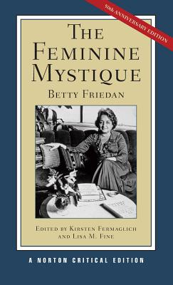 The Feminine Mystique - Friedan, Betty, Professor, and Fermaglich, Kirsten (Editor), and Fine, Lisa M (Editor)