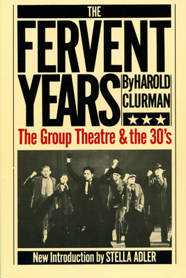 The Fervent Years: The Group Theatre and the Thirties - Clurman, Harold