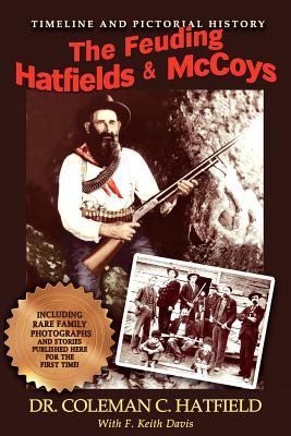 The Feuding Hatfields & McCoys - Hatfield, Coleman C, Dr., and Davis, F Keith