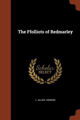 The Ffolliots of Redmarley - Harker, L Allen