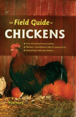 The Field Guide to Chickens - Percy, Pam
