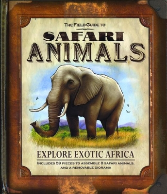 The Field Guide to Safari Animals: Explore Exotic Africa - Beck, Paul