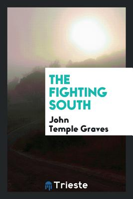 The Fighting South - Graves, John Temple