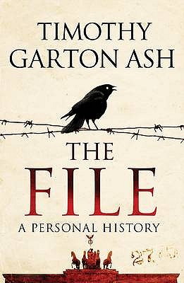 The File: A Personal History - Ash, Timothy Garton
