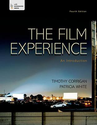 The Film Experience: An Introduction - Corrigan, Timothy, and White, Patricia