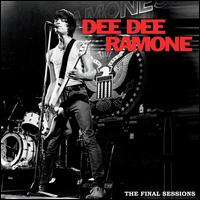 The Final Sessions - Dee Dee Ramone