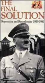 The Final Solution, Vol. 2: Repression and Resettlement 1939-1941