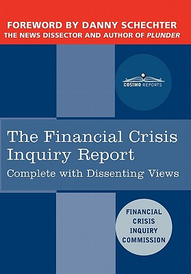 The Financial Crisis Inquiry Report: The Final Report of the National Commission on the Causes of the Financial and Economic Crisis in the United Stat - Financial Crisis Inquiry Commission