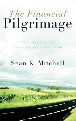 The Financial Pilgrimage - Mitchell, Sean K