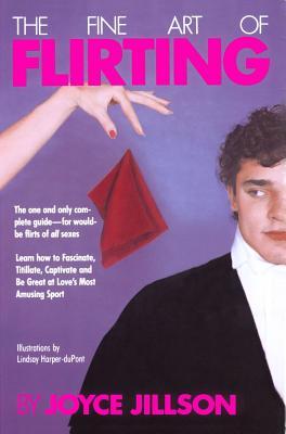 The Fine Art of Flirting - Jillson, Joyce
