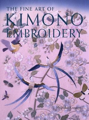 The Fine Art of Kimono Embroidery - Kusano, Shizuka