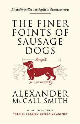 The Finer Points of Sausage Dogs - McCall Smith, Alexander