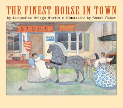 The Finest Horse in Town - Martin, Jacqueline Briggs