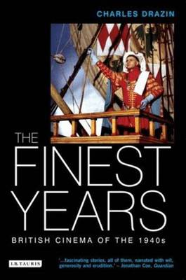 The Finest Years: British Cinema of the 1940s - Drazin, Charles