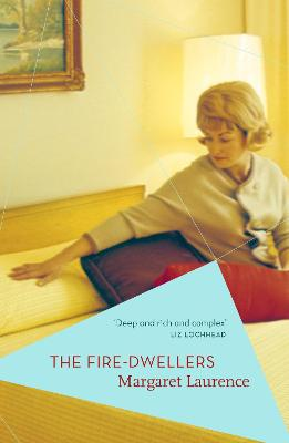 The Fire-Dwellers - Laurence, Margaret, and Lochhead, Liz (Afterword by)