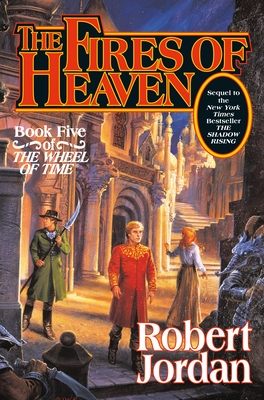 The Fires of Heaven - Jordan, Robert, Professor, and Jordan