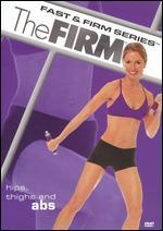 The Firm: Fast & Firm Series - Hips, Thighs and Abs