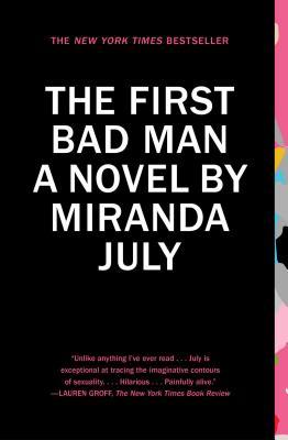 The First Bad Man - July, Miranda