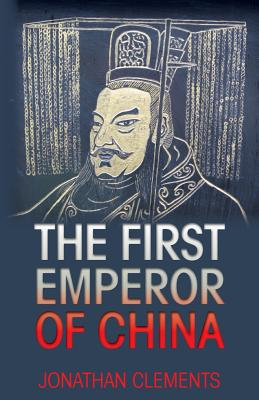 The First Emperor of China - Clements, Jonathan