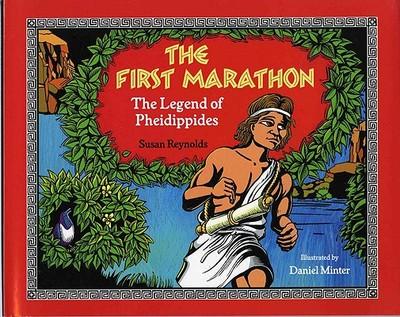 The First Marathon: The Legend of Pheidippides - Reynolds, Susan